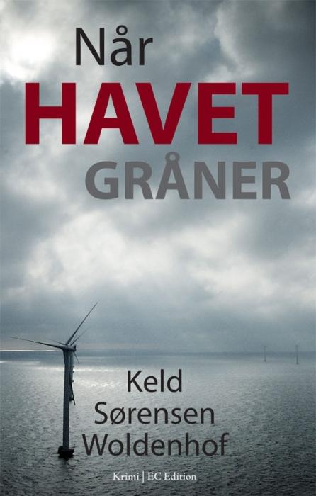 Når havet gråner (e-bog) fra keld sørensen woldenhof fra bogreolen.dk