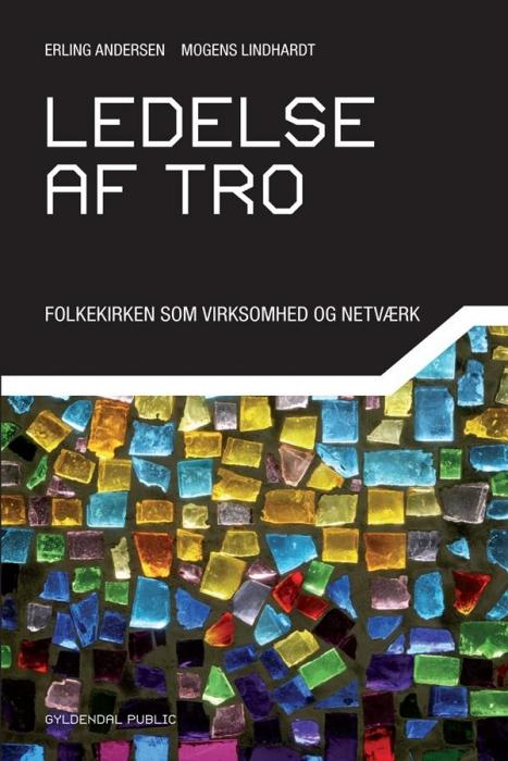 Ledelse af tro (e-bog) fra erling andersen fra bogreolen.dk