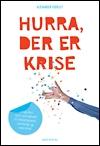 dorte skovgaard wihre – Hurra, der er krise (e-bog) fra bogreolen.dk