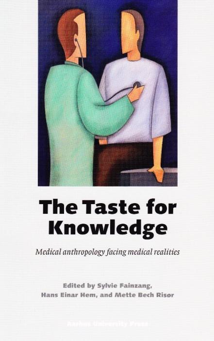 The taste for knowledge (e-bog) fra sylvie fainzang et al. fra bogreolen.dk