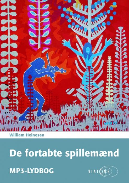 De fortabte spillemænd (lydbog) fra william heinesen fra bogreolen.dk