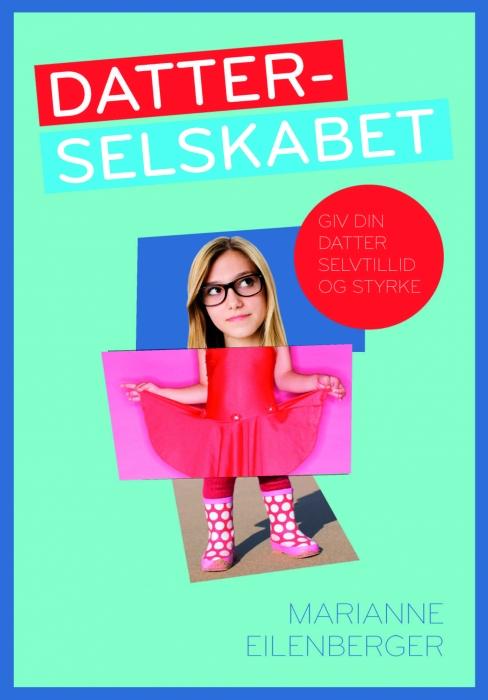 marianne eilenberger – Datterselskabet (e-bog) på bogreolen.dk