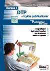 Kursus i dtp - trykte publikationer (e-bog) fra p. bruselius fra tales.dk