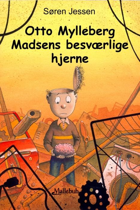 Otto mylleberg madsens besværlige hjerne (e-bog) fra søren jessen fra bogreolen.dk
