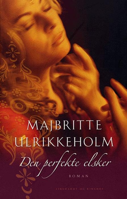 majbritte ulrikkeholm – Den perfekte elsker (e-bog) fra tales.dk
