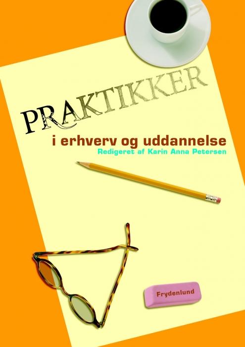 Praktikker i erhverv og uddannelse (e-bog) fra karin anna petersen fra bogreolen.dk