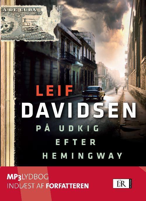 leif davidsen leif davidsen – På udkig efter hemingway (lydbog) fra bogreolen.dk