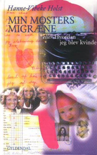 Image of   Min mosters migræne eller Hvordan jeg blev kvinde (Lydbog)