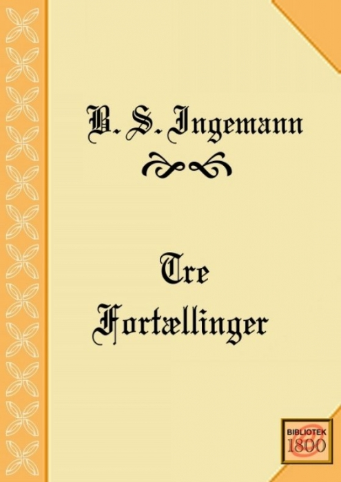 b. s. ingemann – Tre fortællinger (e-bog) på bogreolen.dk