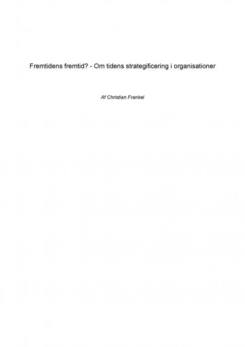 christian frankel – Fremtidens fremtid?  -  om tidens strategificering i organisationer (e-bog) på bogreolen.dk