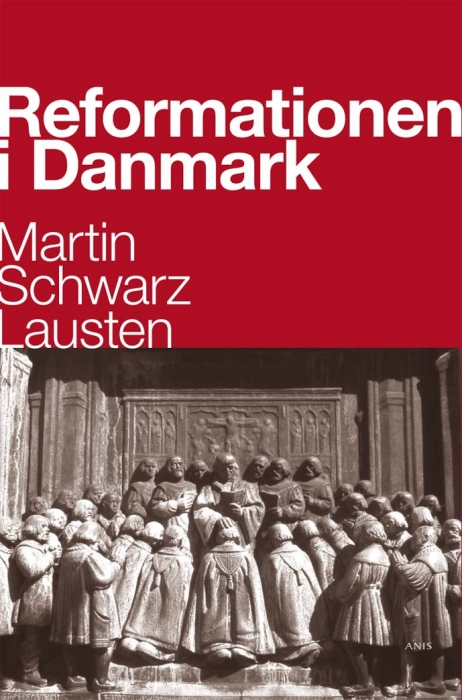 martin schwarz lausten Reformationen i danmark (e-bog) på bogreolen.dk