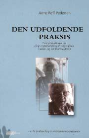 Image of Den udfoldende praksis (E-bog)
