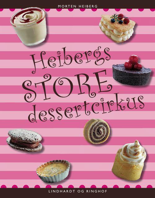 morten heiberg Heibergs store dessertcirkus (e-bog) fra bogreolen.dk