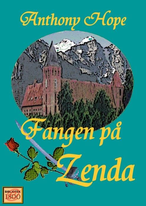 anthony hope Fangen på zenda (e-bog) fra bogreolen.dk