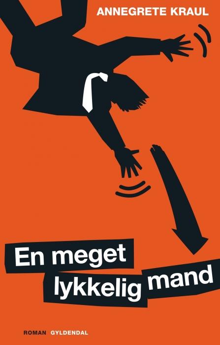 En meget lykkelig mand (e-bog) fra annegrete kraul fra bogreolen.dk