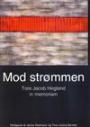 tina ussing bømler mod strømmen - tore jacob hegland in memoriam (e-bog)