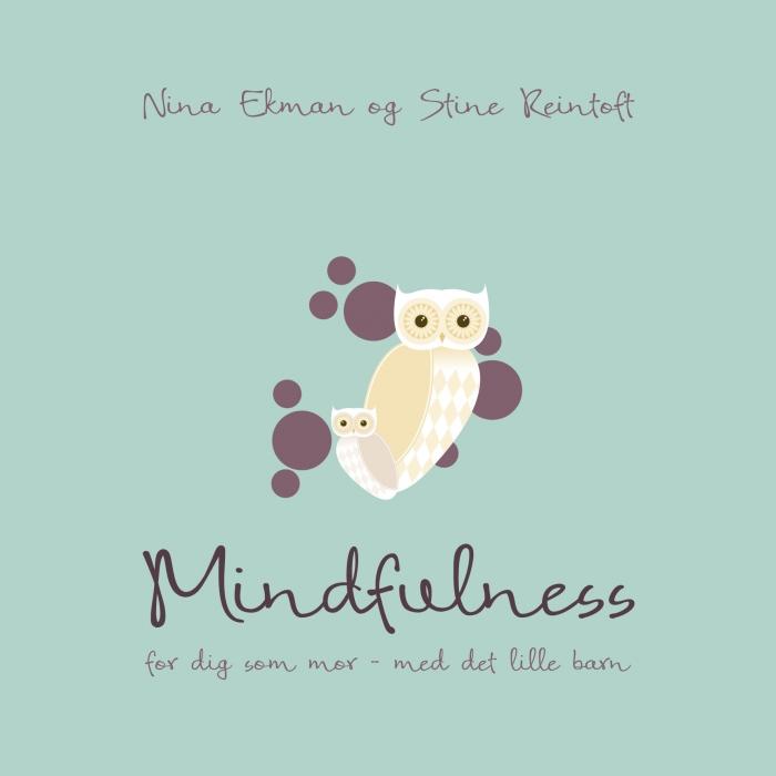Image of   Mindfulness for dig som mor med det lille barn (E-bog)