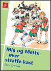 jørn jensen Mia og mette øver straffekast (e-bog) på bogreolen.dk
