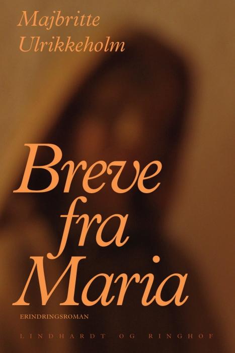 majbritte ulrikkeholm – Breve fra maria (e-bog) fra bogreolen.dk