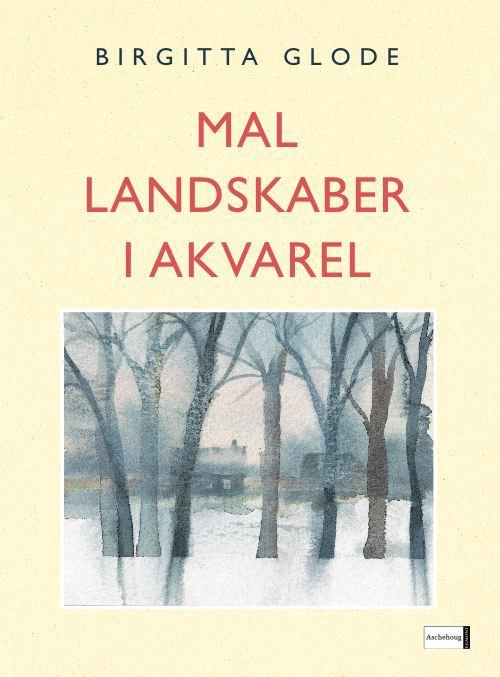 birgitta glode – Mal landskaber i akvarel (e-bog) på tales.dk