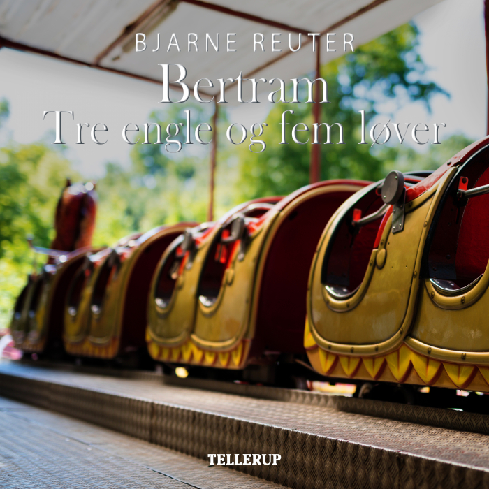 bjarne reuter – Bertram #4: tre engle og fem løver (lydbog) fra bogreolen.dk