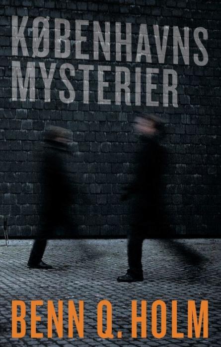 benn q. holm – Københavns mysterier (e-bog) på bogreolen.dk