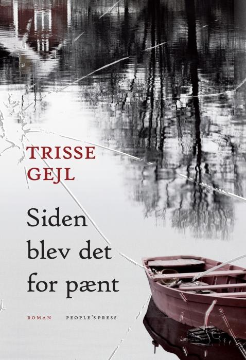 Siden blev det for pænt (e-bog) fra trisse gejl på bogreolen.dk