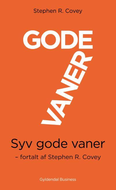 Image of   7 gode vaner (kort udgave) (Lydbog)