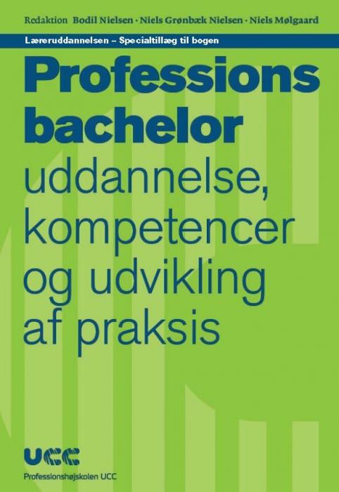 niels mølgaard – Læreruddannelsen - specialtillæg til bogen professionsbachelor - uddannelse, kompetencer og udvikling af praksis (e-bog) fra bogreolen.dk