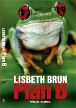 lisbeth brun – Plan b (e-bog) på bogreolen.dk