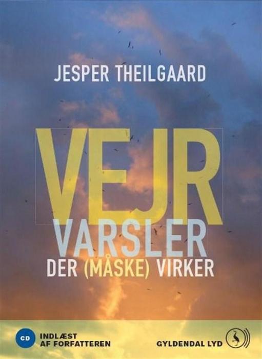 jesper theilgaard Vejrvarsler der måske virker (lydbog) fra bogreolen.dk