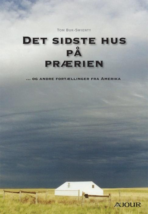 tom buk-swienty Det sidste hus på prærien (e-bog) på bogreolen.dk