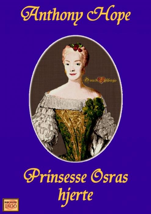 Prinsesse osras hjerte (e-bog) fra anthony hope på bogreolen.dk