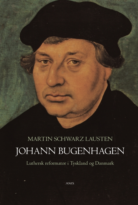 martin schwarz lausten Johann bugenhagen (e-bog) fra bogreolen.dk
