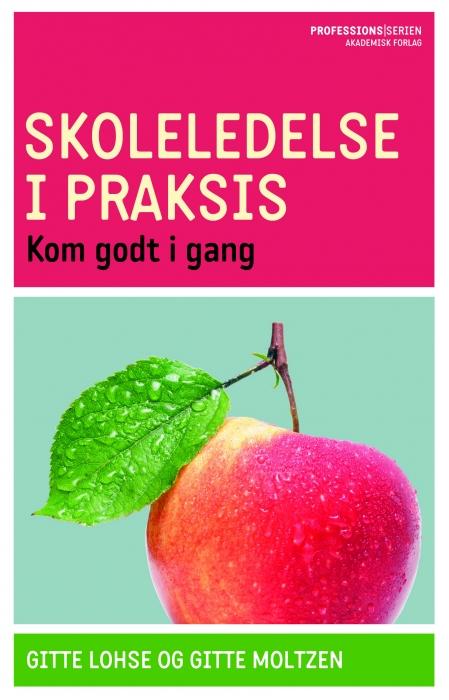 gitte lohse Skoleledelse i praksis (e-bog) på bogreolen.dk
