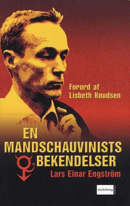 En mandschauvinists bekendelser (e-bog) fra lars einar engström på bogreolen.dk