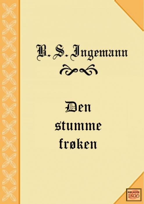 Den stumme frøken (e-bog) fra b. s. ingemann på bogreolen.dk