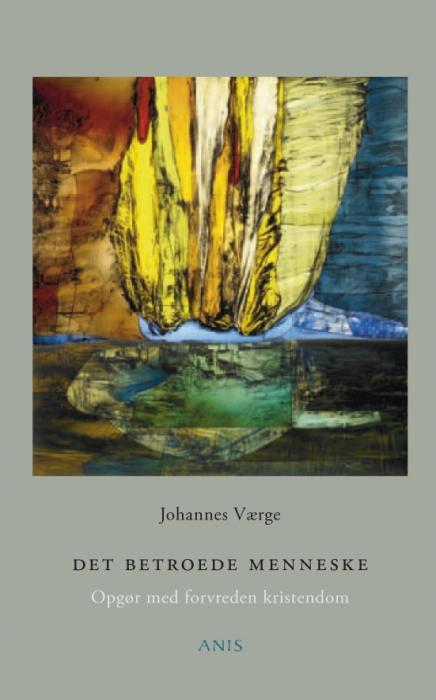johannes værge Det betroede menneske (e-bog) fra bogreolen.dk