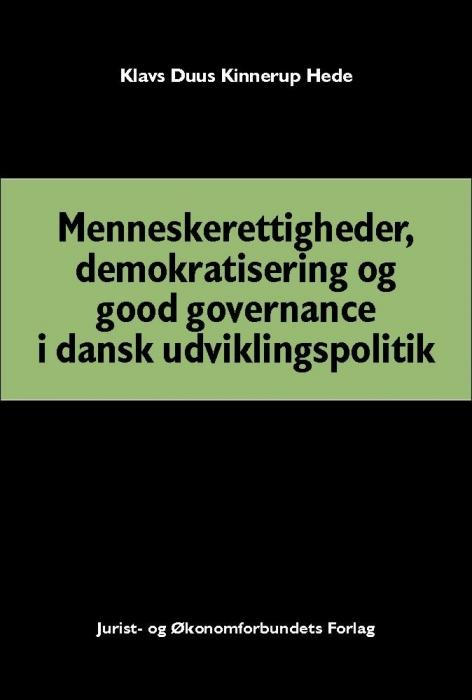 klavs duus kinnerup hede – Menneskerettigheder, demokratisering og good governance i dansk udviklingspolitik (e-bog) fra bogreolen.dk