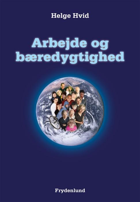 helge hvid Arbejde og bæredygtighed (e-bog) på bogreolen.dk
