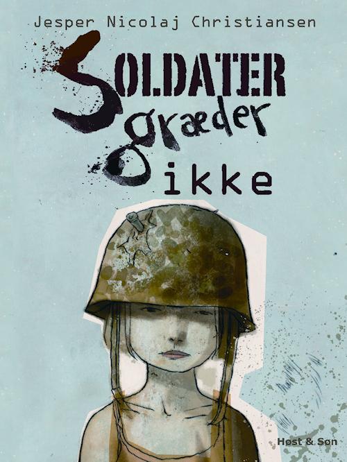 Soldater græder ikke (e-bog) fra jesper nicolaj christiansen fra bogreolen.dk