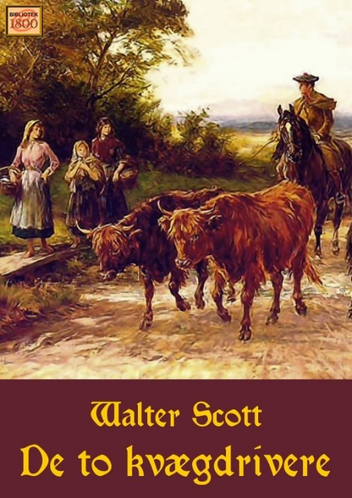 walter scott – De to kvægdrivere (e-bog) på bogreolen.dk