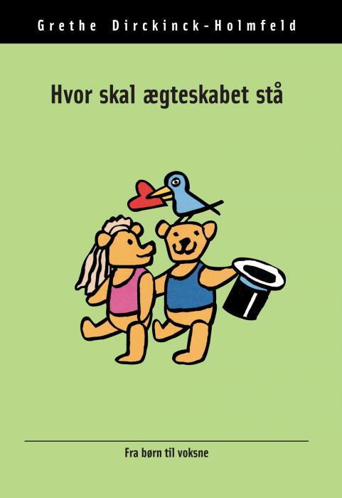 grethe dirckinck-holmfeld – Hvor skal ægteskabet stå (e-bog) på tales.dk