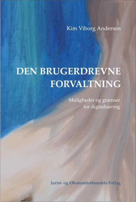 Den brugerdrevne forvaltning (e-bog) fra kim viborg andersen fra bogreolen.dk