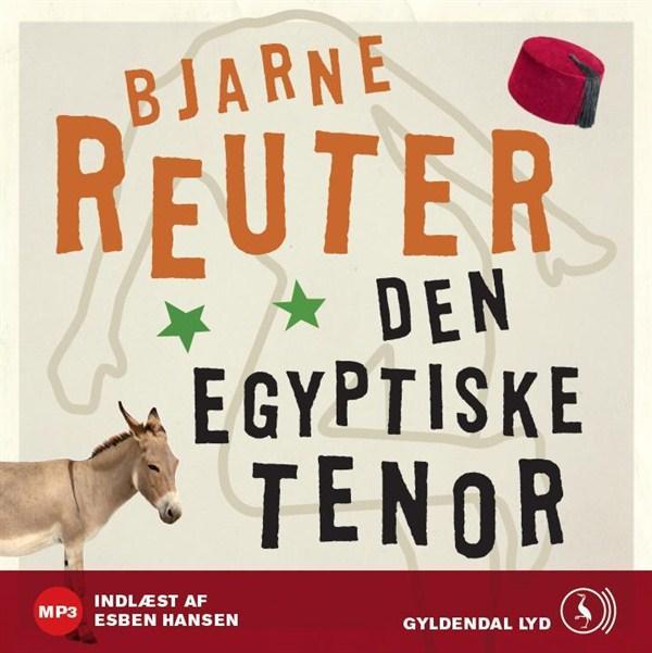 bjarne reuter – Den egyptiske tenor (lydbog) på bogreolen.dk