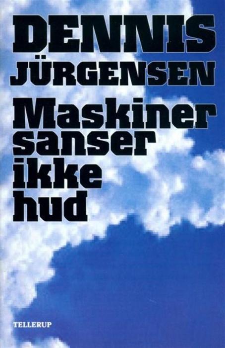 Maskiner sanser ikke hud (lydbog) fra dennis jürgensen på bogreolen.dk