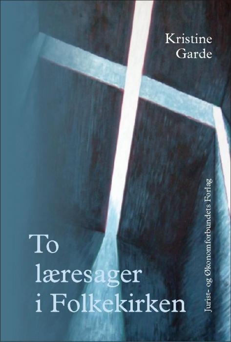 kristine garde To læresager i folkekirken (e-bog) fra bogreolen.dk