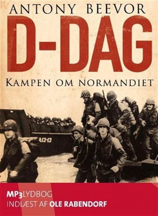 Image of D-dag. Kampen om Normandiet (Lydbog)