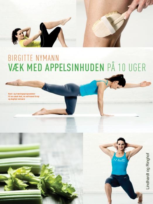 birgitte nymann – Væk med appelsinhuden - på 10 uger (e-bog) på bogreolen.dk