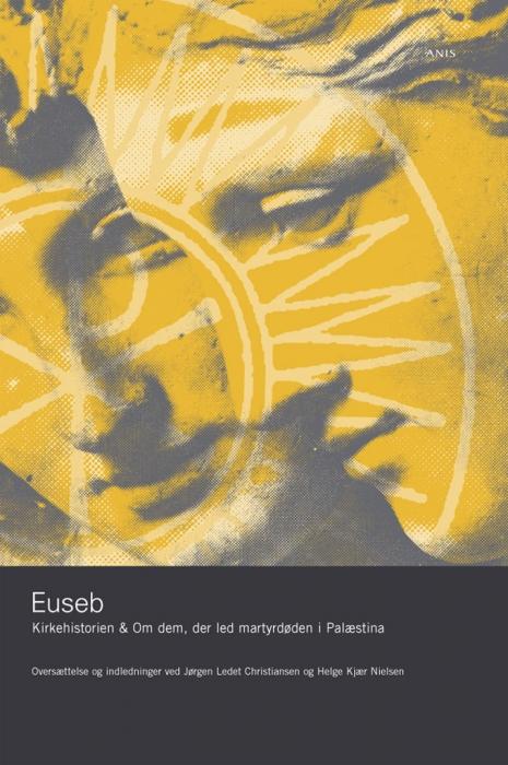 euseb fra caesarea kirkehistorien & om dem, der led martyrdøden i palæstina (e-bog)